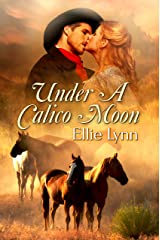 Under A Calico Moon (Calico Brides Book 2) Kindle Edition