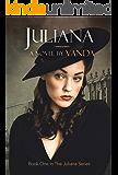 Juliana:: Book 1 (Juliana Series) (English Edition)