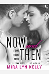 Now and Then: A Dare to Love Novel Kindle Edition