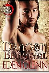 Dragon Betrayal (A Drakins of Wyrmarach Novella) Kindle Edition