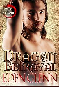Dragon Betrayal (A Drakins of Wyrmarach Novella)