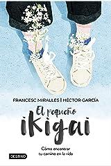 El pequeño ikigai (Spanish Edition) Kindle Edition