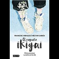 El pequeño ikigai (Spanish Edition)