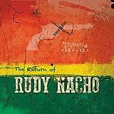 Return of Rudy Nacho