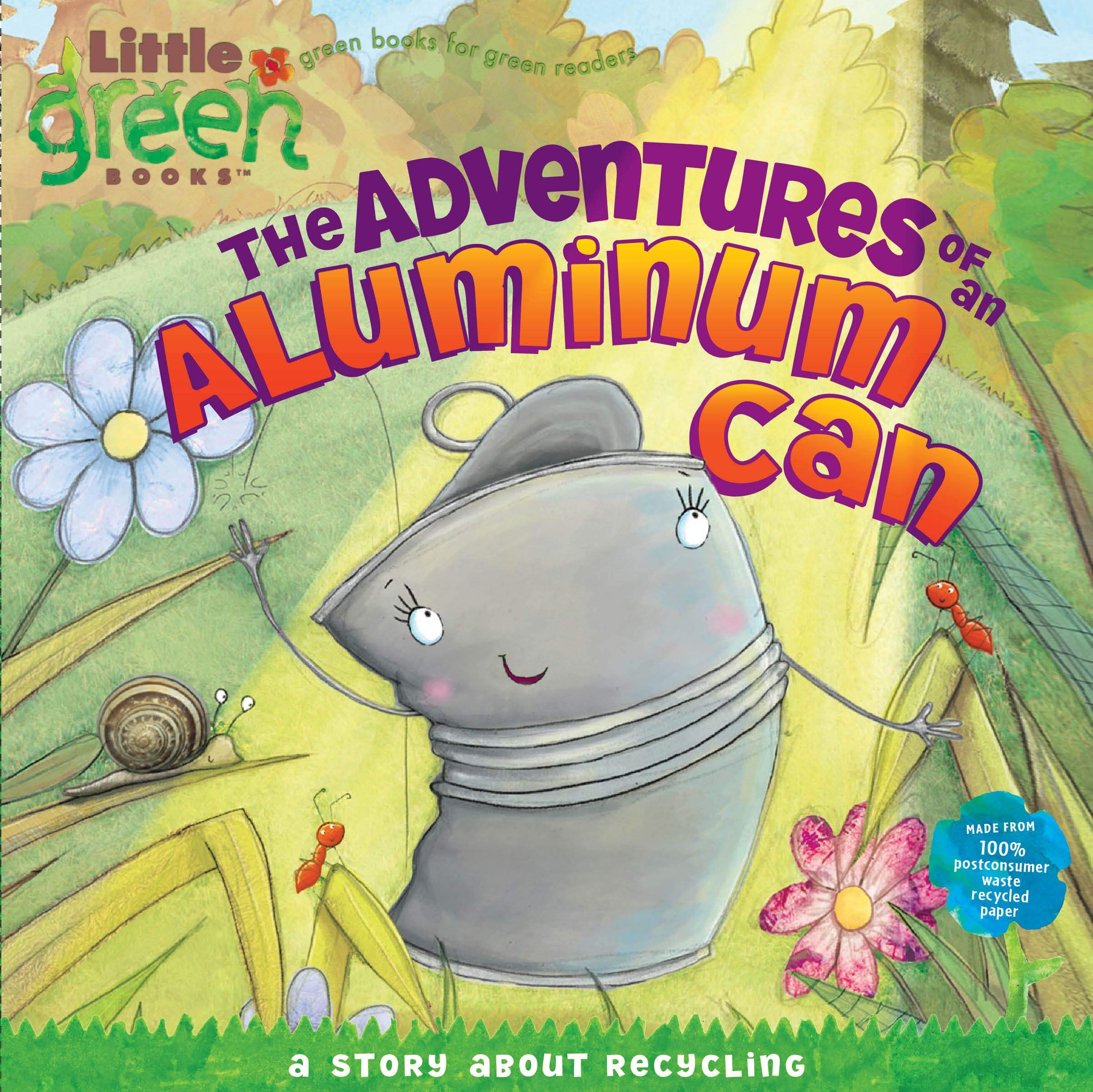 The Adventures of an Aluminum Can: A Story About Recycling (Little Green Books)