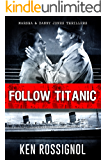 Follow Titanic A Marsha & Danny Jones Thriller
