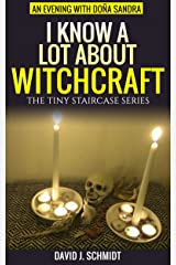 """""""I Know A Lot about Witchcraft"""": An Evening with Doña Sandra (The Tiny Staircase series Book 3) Kindle Edition"""