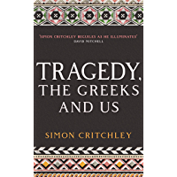Tragedy, the Greeks and Us (English Edition)
