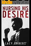 Nursing His Desire: A Billionaire Romance