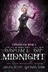 Court of Midnight: A Reverse Harem Royal Fae Romance (Twisted Fae Book 3) Kindle Edition