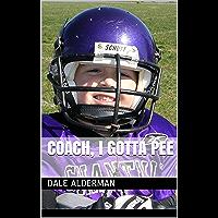 Coach, I Gotta Pee (English Edition)
