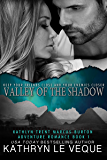 Valley of the Shadow (Kathlyn Trent/Marcus Burton Romance Adventures Book 1)