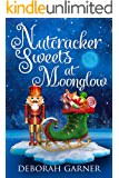 Nutcracker Sweets at Moonglow (The Moonglow Christmas Book 4)