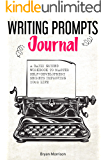 Writing prompts journal: a daily guided workbook to master self-development secrets improving your life