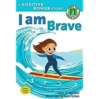 I Am Brave: A Positive Power Story