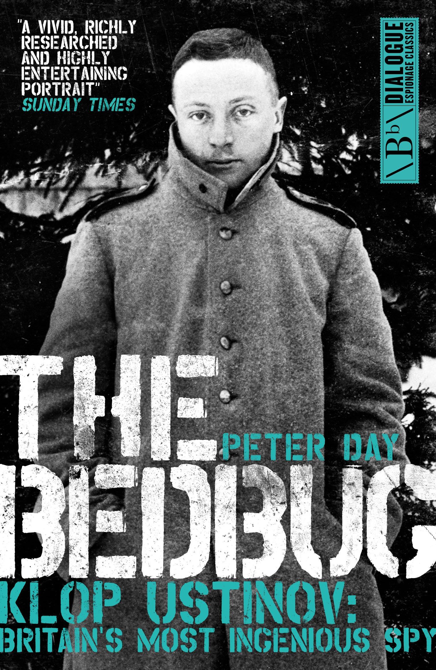 Download The Bedbug: Klop Ustinov - Britain's Most Ingenious Spy (Dialogue Espionage Classics) ebook