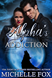 The Alpha's Addiction (The Huntsville Pack)