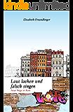 Laut lachen und falsch singen: Neue Wege in Rom