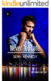 Never Too Late (On A Night Like This Book 5)