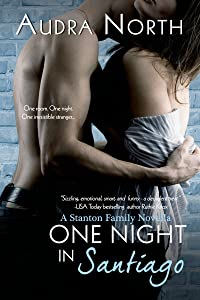 One Night in Santiago (Stanton Family Book 2)