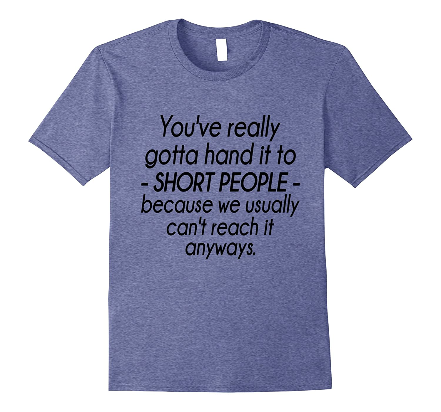 Hand It To Short People Tshirt Short People Gifts Funny Tee-RT