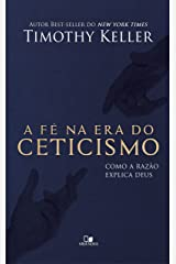 A Fé na era do ceticismo: Como a razão explica Deus eBook Kindle
