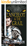 Lancelot And The Grail (The Knights Of Camelot Book 3)