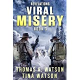 Viral Misery: Revelations- A Pandemic Thriller- Book 3