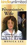 The Percussionist's Wife: A Memoir of Sex, Crime & Betrayal