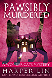 Pawsibly Murdered (A Wonder Cats Mystery Book 9)