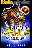 The Alien Traitor: Jahle: A SciFi Romance Novel (Clans of the Ennoi)