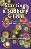 Starting a Sudbury School : A Summary of the Experiences of Fifteen Start-Up Groups