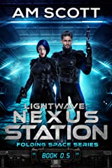 Lightwave: Nexus Station (Folding Space) Kindle Edition
