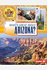 What's Great about Arizona? (Our Great States) Kindle Edition