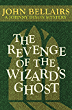 The Revenge of the Wizard's Ghost (Johnny Dixon Book 4)