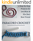 Paracord Crochet: 2 Step-by-Step projects for (wo)Man & His (her) Best Friend