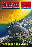 "Perry Rhodan 2405: Pakt gegen das Chaos (Heftroman): Perry Rhodan-Zyklus ""Negasphäre"" (Perry Rhodan-Erstauflage)"