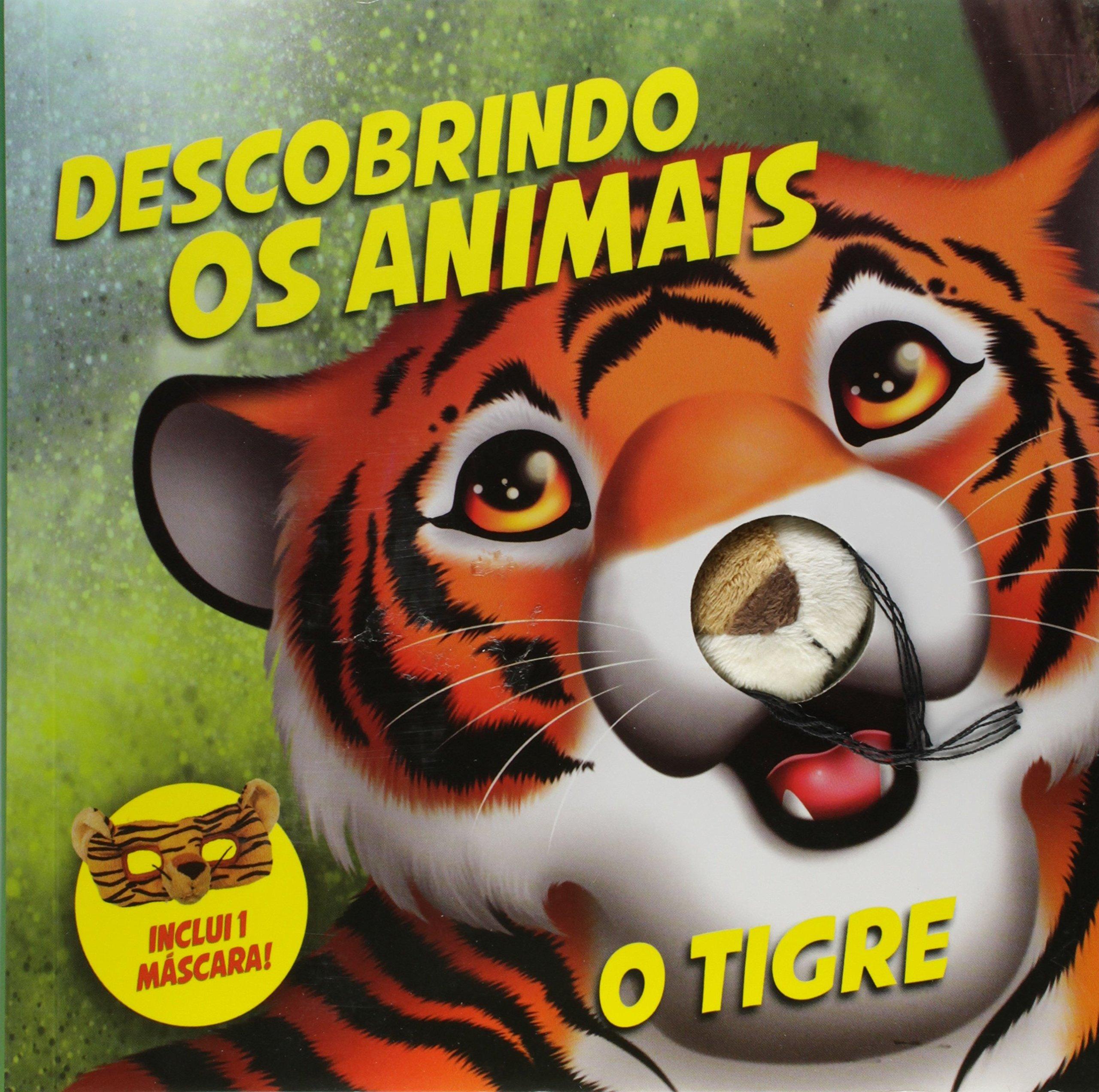 O Tigre - Coleção Descobrindo os Animais (+ Máscara): Vários Autores: 9788541004510: Amazon.com: Books