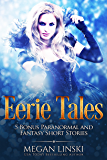 Eerie Tales: 5 Bonus Paranormal and Fantasy Short Stories