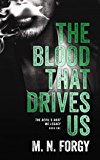 The Blood That Drives Us (The Devils Dust MC Legacy Book 1)