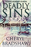 Deadly Sins: Lust (Sloane Monroe Stories Book 3)