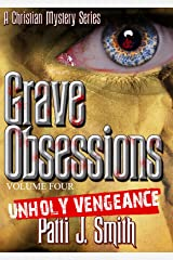 Grave Obsessions - Volume 4 - Unholy Vengeance Kindle Edition