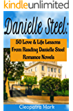 Danielle Steel: 50 Love and Life Lessons from Reading Danielle Steel Romance Novels (English Edition)