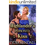 Highlander's Poisoned Kiss: A Steamy Scottish Historical Romance Novel