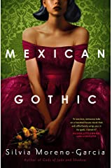 Mexican Gothic: a mesmerising historical Gothic fantasy set in 1950s Mexico Kindle Edition