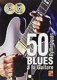50 Rythmiques Blues À La Guitare + CD + DVD