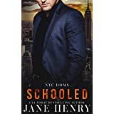 Schooled (NYC Doms Book 5)