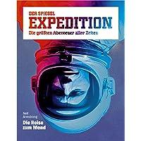 SPIEGEL EXPEDITION 2/2018: Neil Armstrong: Die Reise zum Mond