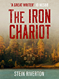 The Iron Chariot: Voted The Greatest Norwegian Crime Novel of All Time