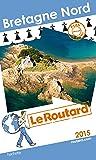 Guide du Routard Bretagne Nord 2015